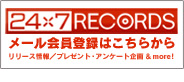 24*7 RECORDS MAIL MAGAGINE